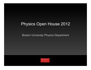 Physics Open House 2012 - Boston University Physics Department.