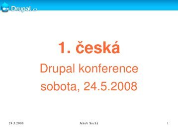 Drupal konference sobota, 24.5.2008 - Drupal.cz