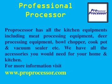 Professional Processor-World's top most supplier of kitchen equipments