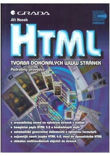 HTML – tvorba dokonalých WWW stránek - Jiří Kosek