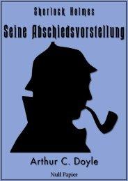 Sherlock Holmes – Seine Abschiedsvorstellung und andere Detektivgeschichten