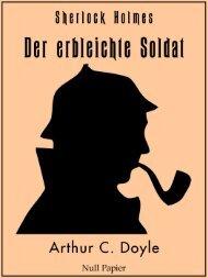 Sherlock Holmes – Der erbleichte Soldat und weitere Detektivgeschichten