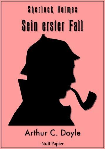 Sherlock Holmes – Sein erster Fall und andere Detektivgeschichten