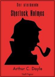 Der sterbende Sherlock Holmes: Und andere Detektivgeschichten – Illustrierte Fassung