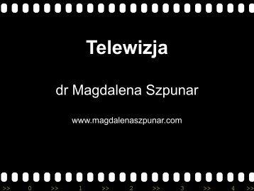 VIII. Telewizja - Magdalena Szpunar