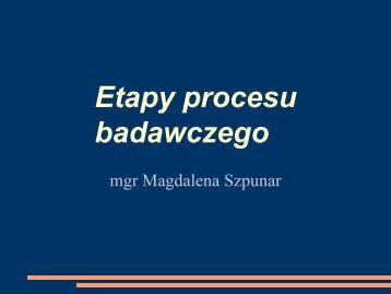 Etapy procesu badawczego.pdf - Magdalena Szpunar