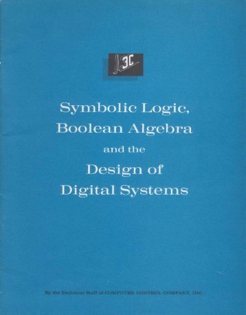 Symbolic Logic, Boolean Algebra and the Design of Digital Systems