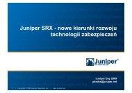 Juniper SRX - nowe kierunki rozwoju technologii zabezpieczeń