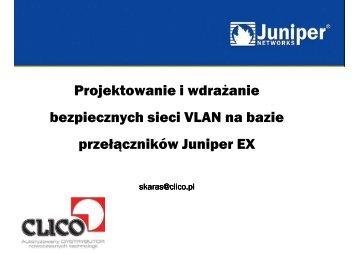 Projektowanie i wdrażanie bezpiecznych sieci ... - Juniper - Clico