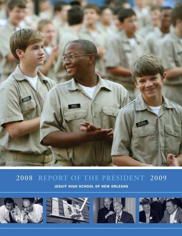 2008 RepoRt of the pResident 2009 - Jesuit High School