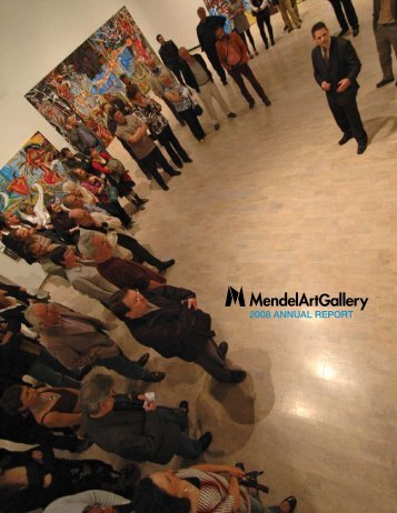 2008 ANNUAL REPORT - Mendel Art Gallery