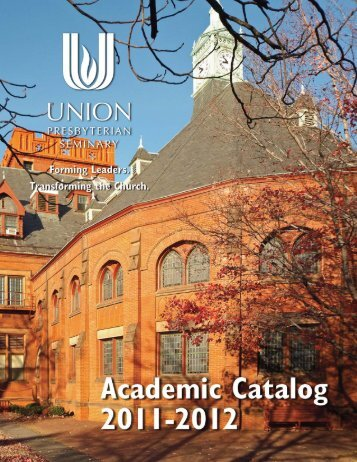 Academic Catalog 2011-2012 - Union Presbyterian Seminary