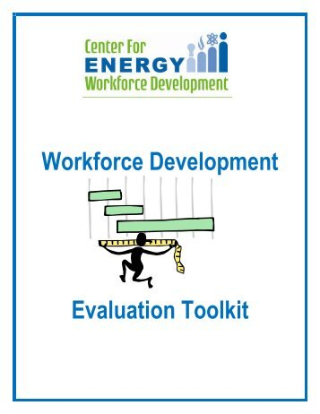 Workforce Development Evaluation Toolkit - Center for Energy ...
