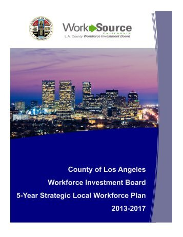 County of Los Angeles Workforce Investment Board 5-Year Strategic ...