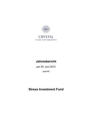 Jahresbericht Stresa Investment Fund - Crystal Fund Management AG