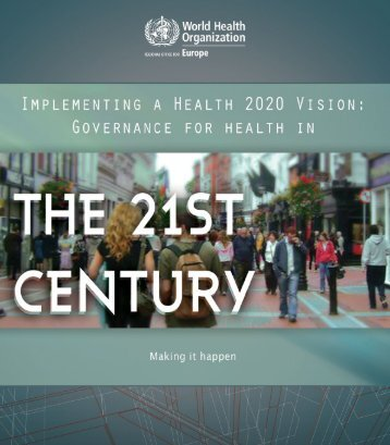 Implementing a Health 2020 Vision - Governance for ... - WHO/Europe