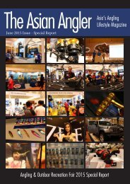The Asian Angler - June 2015 Digital Issue - Malaysia - English