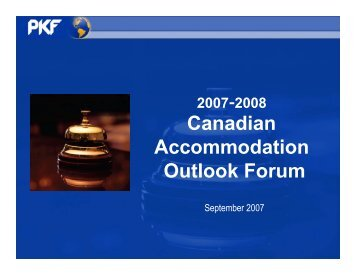 2008 Canadian Accommodation Outlook Forum ... - PKF Consulting