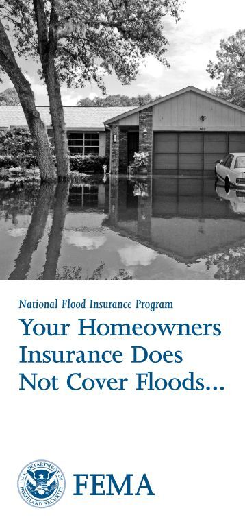 your homeowners insurance does not cover floods