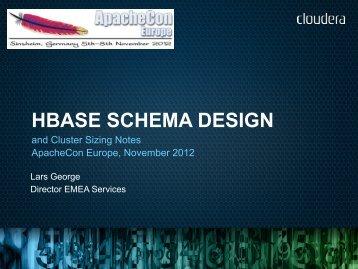 HBASE SCHEMA DESIGN - ApacheCon