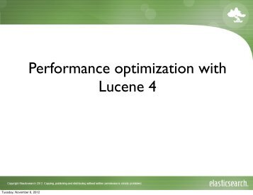 Performance optimization with Lucene 4 - ApacheCon