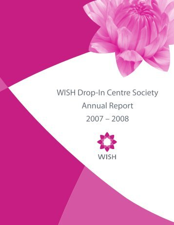 WISH Drop-In Centre Society Annual Report 2007 – 2008