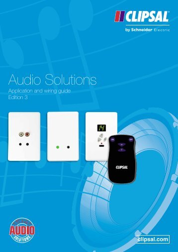 Audio Solutions - Application and Wiring Guide Edition 3 ... - Clipsal