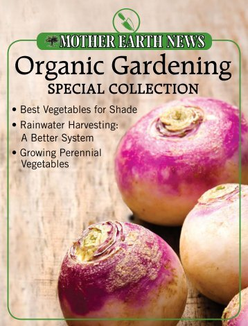 Organic Gardening Special Collection - Mother Earth News