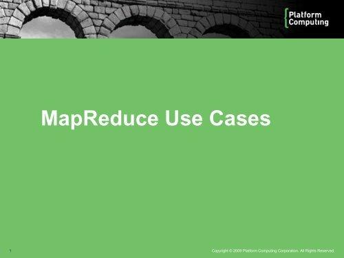 Read more MapReduce use cases - Platform Computing