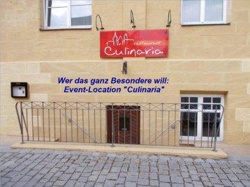 """Event-Location """"Culinaria"""" in Lichtenfels,- ein unvergessliches Erlebnis für Ihre Gäste !"""