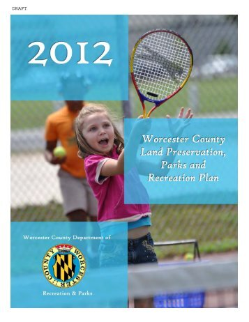 Draft 2012 Worcester County Land Preservation, Parks and ...