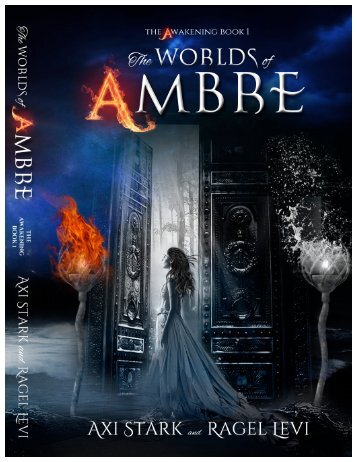THE WORLDS OF AMBRÉ ,Book 1,  The Awakening, By Axi Stark & Ragel Levi