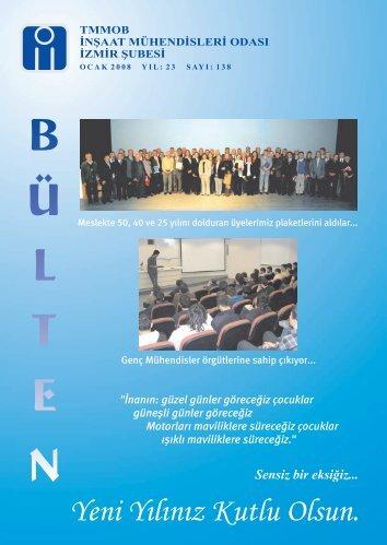 Ocak 2008 - Sayı: 138 (3061 KB) - İzmir - İnşaat Mühendisleri Odası