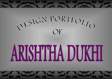 Design portfolio of Arishtha Dukhi