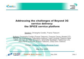 Addressing the challenges of Beyond 3G service delivery ... - ist-spice