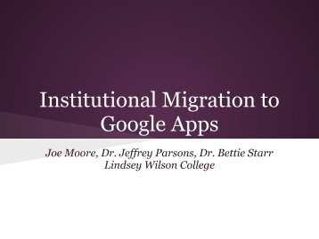 Institutional Migration to Google Apps – Joe Moore, Dr ... - AIKCU.org