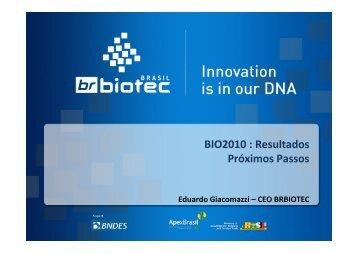 Eduardo Giacomazzi – CEO BRBIOTEC-2 - IPD-Farma