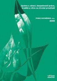 Zpráva o bezpečnosti práce, kvalitě a vlivu na životní prostředí 2005