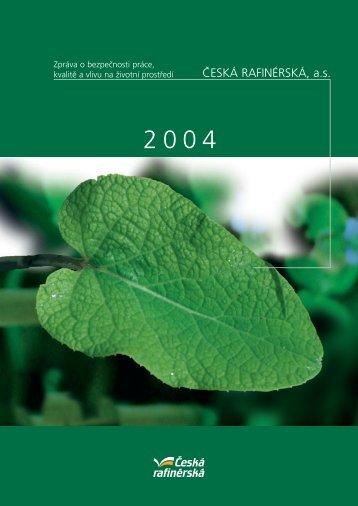 Zpráva o bezpečnosti práce, kvalitě a vlivu na životní prostředí 2004