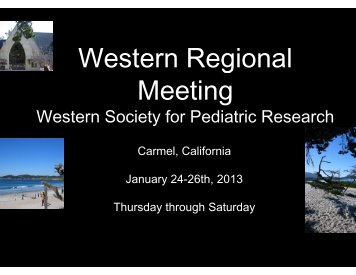 Western Society for Pediatric Research Meeting - Department of ...