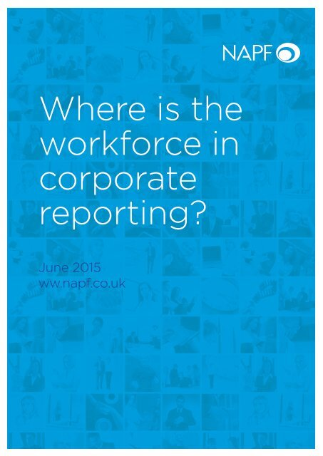 0439-Where-is-the-workforce-in-corporate-reporting-An-NAPF-discussion-paper
