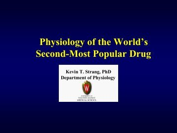 Physiology of the World's Second-Most Popular Drug