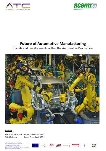 Future of Automotive Manufacturing Trends and ... - ACEMR.EU