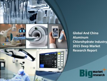 Global And China Aluminum Chlorohydrate Industry 2015 Deep Market Research Report