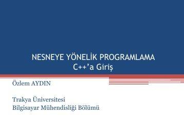 C++'a Giriş - Trakya Üniversitesi