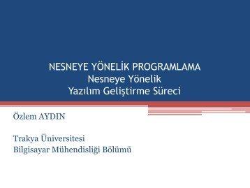 Nesneye Yönelik Yazılım Geliştirme Süreci - Trakya Üniversitesi