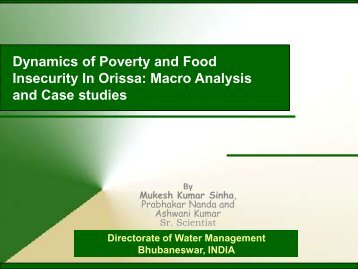 Dynamics of Poverty and Food Insecurity In Orissa: Macro Analysis ...