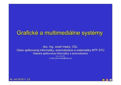 Grafické a multimediálne systémy - Ústav aplikovanej informatiky ...
