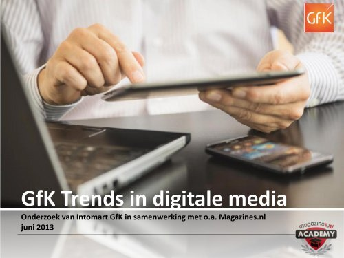 GfK trends in digitale media: digitaal lezen - Magazines.nl