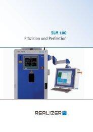 SLM 100 Präzision und Perfektion - ReaLizer